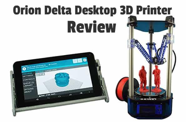 Orion Delta Desktop 3D Printer Review