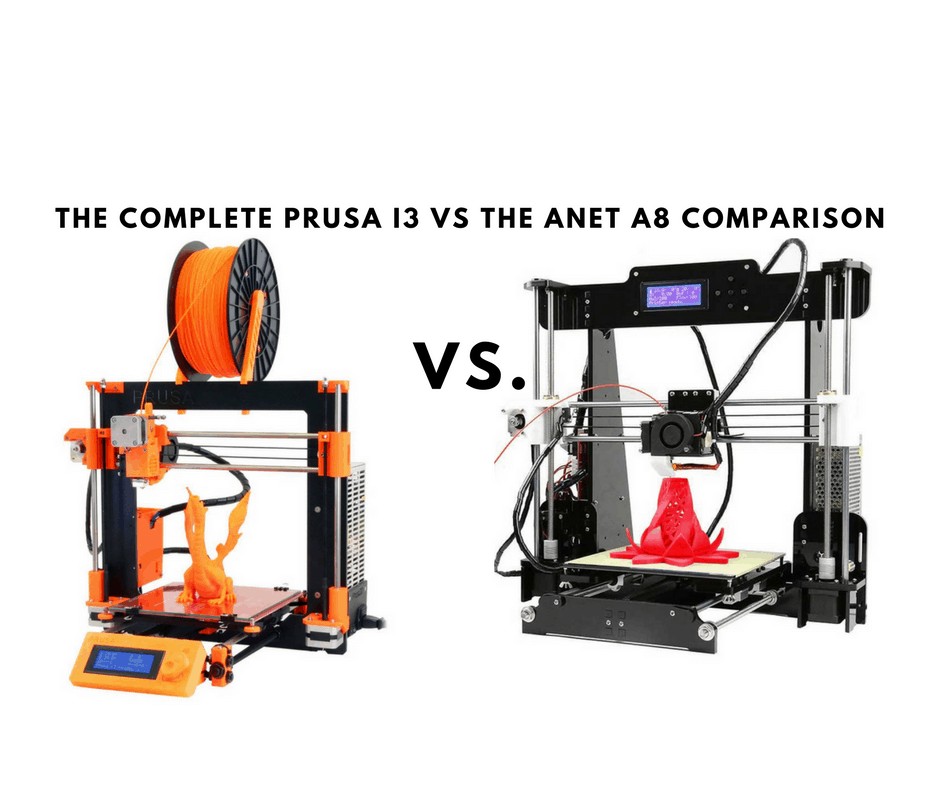 Prusa I3 Vs Anet A8 Jul 2020 Total 3d Printing