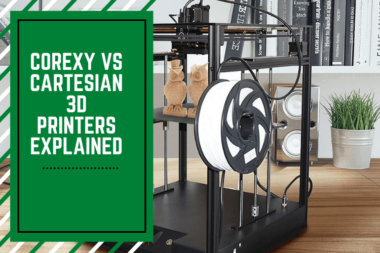 CoreXY vs Cartesian 3D Printers