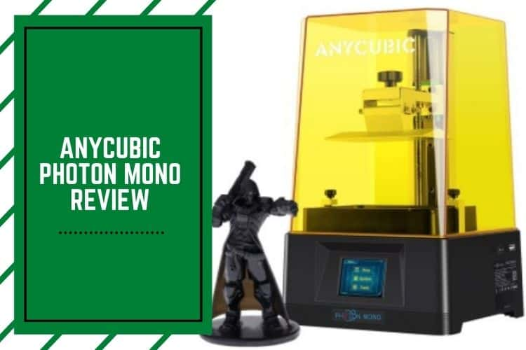 Anycubic Photon Mono Review