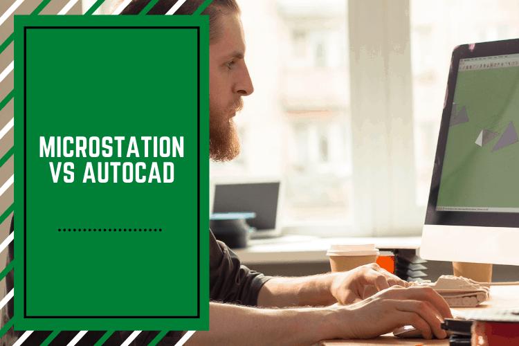 Microstation vs AutoCAD